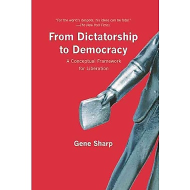 From Dictatorship to Democracy: A Conceptual Framework for Liberation