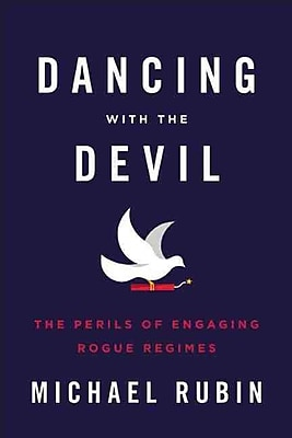 Dancing with the Devil: The Perils of Engaging Rogue Regimes