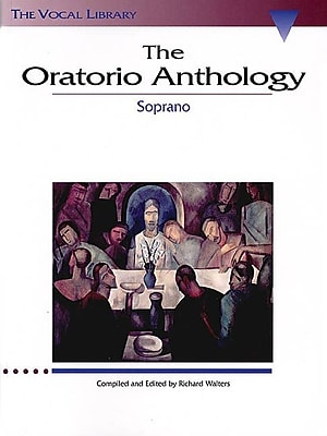 The Oratorio Anthology: The Vocal Library Soprano