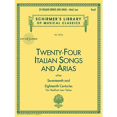 24 Italian Songs & Arias - Medium Low Voice (Book/CD): Medium Low Voice - Book/CD (Schirmer's Library of Musical Classics)