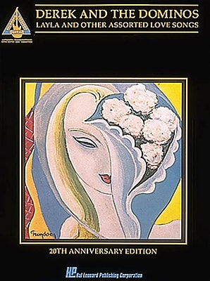 Derek and the Dominos: Layla & Other Assorted Love Songs- Guitar Tab Songbook, 20th Anniversary Edition
