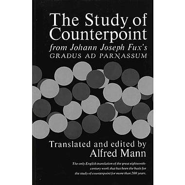 Study of Counterpoint: From Johann Joseph Fux's Gradus Ad Parnassum