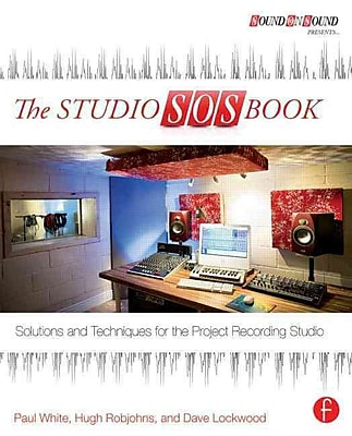 The Studio SOS Book: Solutions and Techniques for the Project Recording Studio (Sound On Sound Presents...)