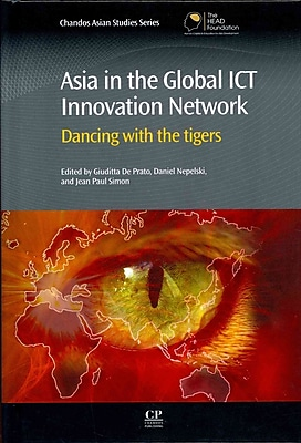 Asia in the Global ICT Innovation Network: Dancing with the Tigers (Chandos Asian Studies Series)