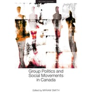 Group Politics and Social Movements in Canada, Second Edition