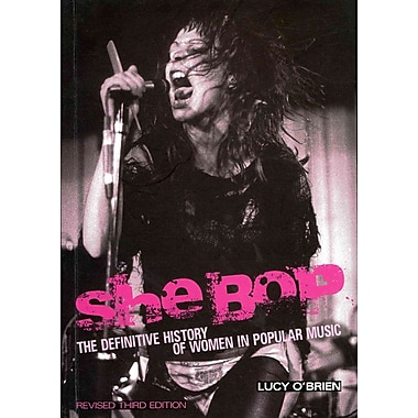 She Bop: The Definitive History of Women in Popular Music (Revised Third Edition)