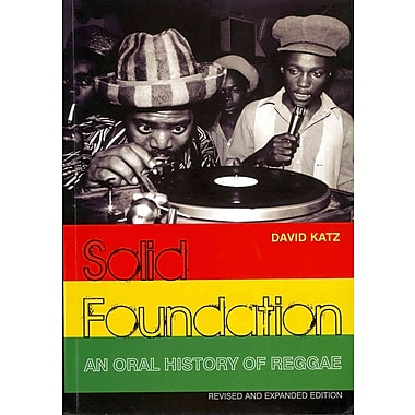 Solid Foundation: An Oral History of Reggae (Revised and Expanded Edition)
