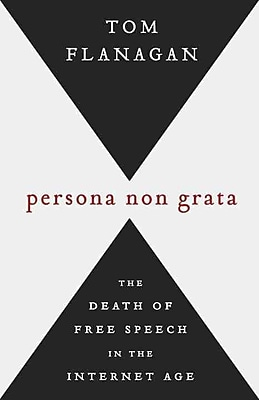 Persona Non Grata: The Death of Free Speech in the Internet Age