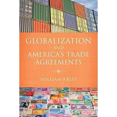 Globalization and America's Trade Agreements