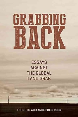 Grabbing Back: Essays Against the Global Land Grab