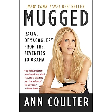 Mugged: Racial Demagoguery from the Seventies to Obama
