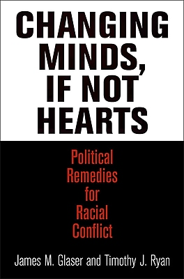 Changing Minds, If Not Hearts: Political Remedies for Racial Conflict (American Governance: Politics, Policy, and Public Law)