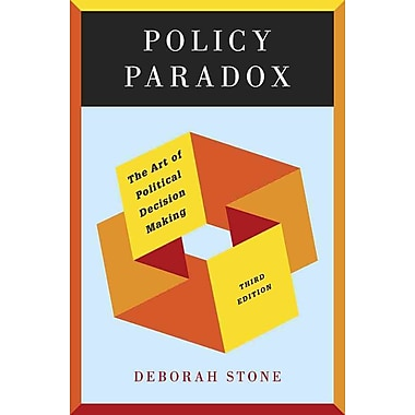 Policy Paradox: The Art of Political Decision Making (Third Edition)
