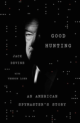 Good Hunting: An American Spymaster's Story