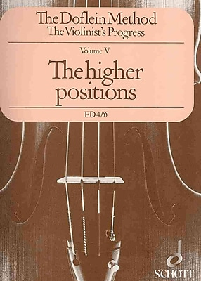 DOFLEIN METHOD VIOLINISTS PROGRESS THE HIGHER POSITIONS VOLUME 5
