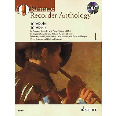 Baroque Recorder Anthology - Vol. 1: 30 Works Soprano Recorder and Piano (Guitar ad lib.) with a CD of