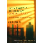 Synthetic Biology and Morality: Artificial Life and the Bounds of Nature (Basic Bioethics)