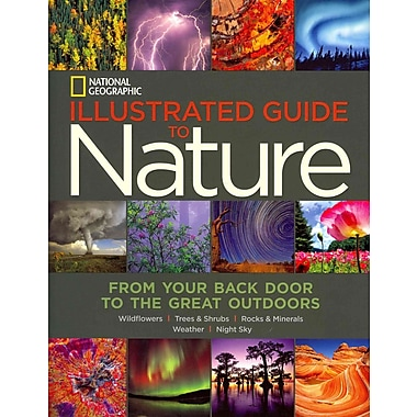 National Geographic Illustrated Guide to Nature: From Your Back Door to the Great Outdoors