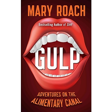 Gulp: Adventures on the Alimentary Canal (Thorndike Press Large Print Nonfiction Series)