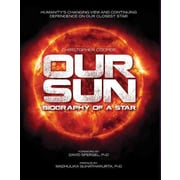 Our Sun: Biography of a Star