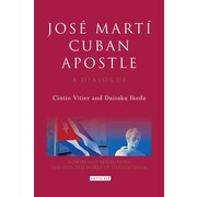 Jose Marti, Cuban Apostle: A Dialogue (Echoes and Reflections: the Selected Works of Daisaku Ikeda)