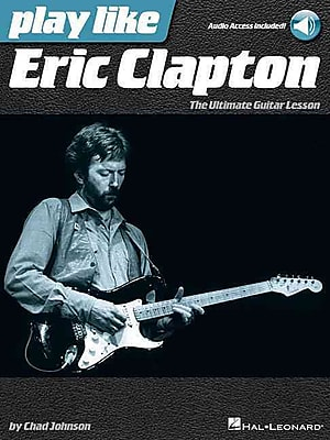 Play like Eric Clapton: The Ultimate Guitar Lesson Book with Online Audio Tracks