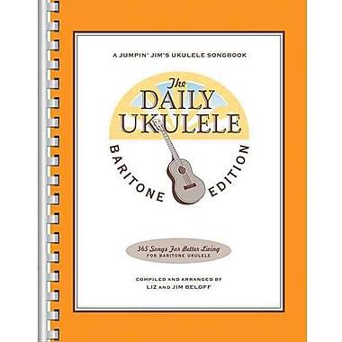 The Daily Ukulele - Baritone Edition (Jumpin' Jim's Ukulele Songbook)