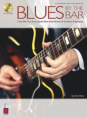 Blues by the Bar: Cool Riffs That Sound Great over Each Portion of the Blues Progression