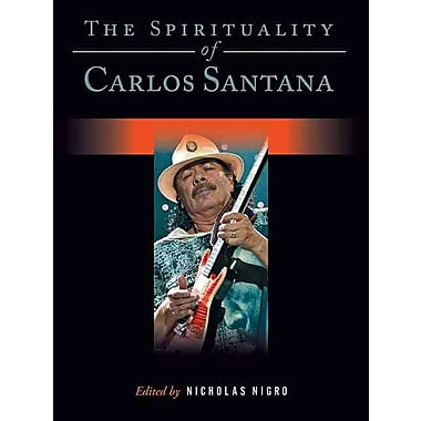 The Spirituality of Carlos Santana (Spirituality (Backbeat))