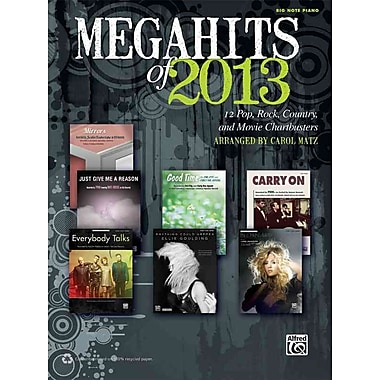 Megahits of 2013: 12 Pop, Rock, Country, TV, and Movie Chartbusters (Big Note Piano)