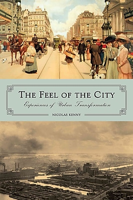 The Feel of the City: Experiences of Urban Transformation