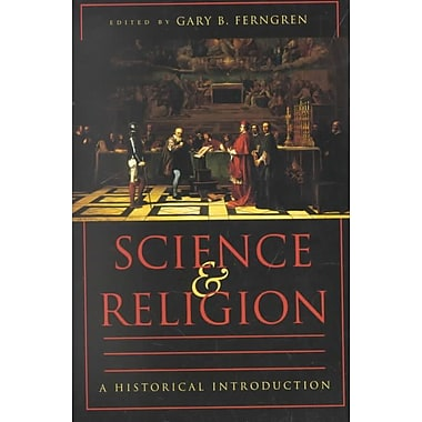Science and Religion: A Historical Introduction