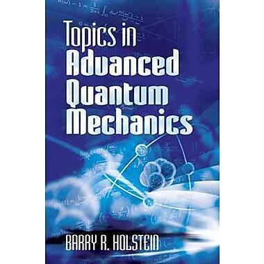 Topics in Advanced Quantum Mechanics (Dover Books on Physics)