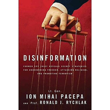 Disinformation: Former Spy Chief Reveals Secret Strategies for Undermining Freedom, Attacking Religion, and Promoting Terrorism