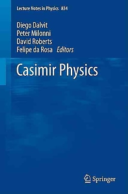 Casimir Physics (Lecture Notes in Physics)