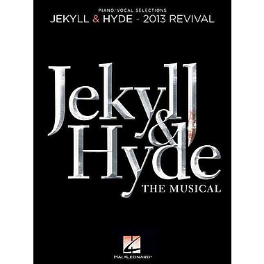 Jekyll & Hyde: The Musical: 2013 Revival (Piano/Vocal Selections)