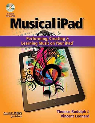 Musical iPad: Creating, Performing, & Learning Music on Your iPad (Quick Pro Guides) (Quick Pro Guides (Hal Leonard))