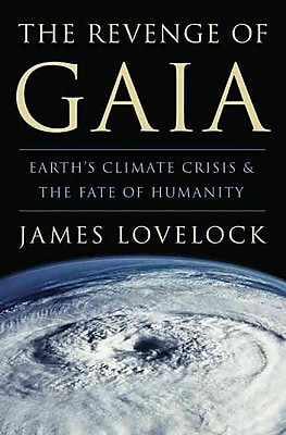 The Revenge of Gaia: Earth's Climate Crisis & The Fate of Humanity