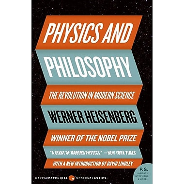 Physics and Philosophy: The Revolution in Modern Science