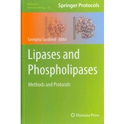 Lipases and Phospholipases: Methods and Protocols (Methods in Molecular Biology)