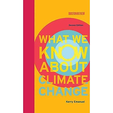 What We Know About Climate Change (Boston Review Books)