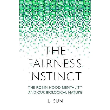 The Fairness Instinct: The Robin Hood Mentality and Our Biological Nature