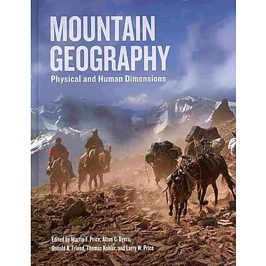 Mountain Geography: Physical and Human Dimensions