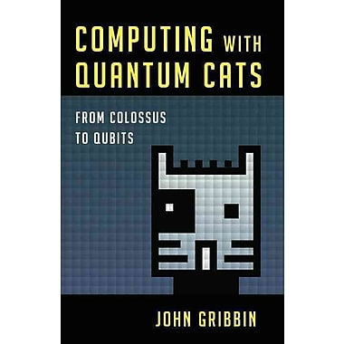 Computing with Quantum Cats: From Colossus to Qubits