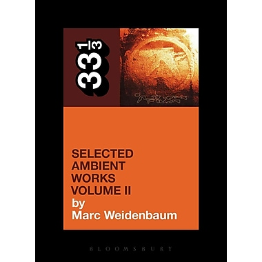 Aphex Twin's Selected Ambient Works Volume II (33 1/3)