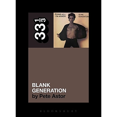 Richard Hell and the Voidoids' Blank Generation (33 1/3)