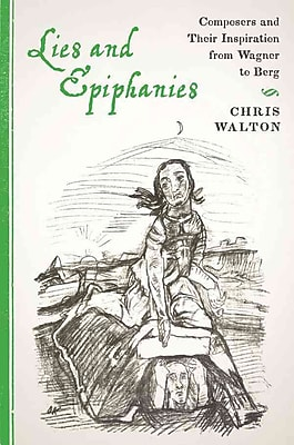 Lies and Epiphanies (Eastman Studies in Music)