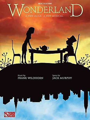 Wonderland - Piano/Vocal Selections from the Broadway Musical