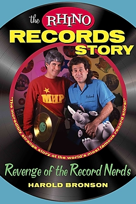 The Rhino Records Story: The Revenge of the Music Nerds