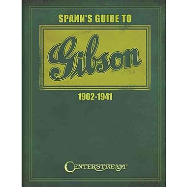 Spann's Guide To Gibson 1902-1941 (Softcover Book)